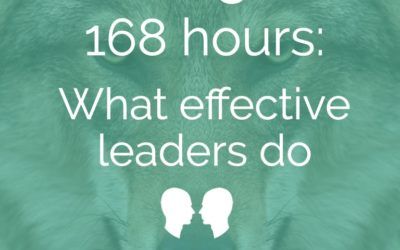 168 Hours. What do effective leaders do? (episode15)